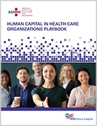 Human Capital in Health Care Organizations Playbook