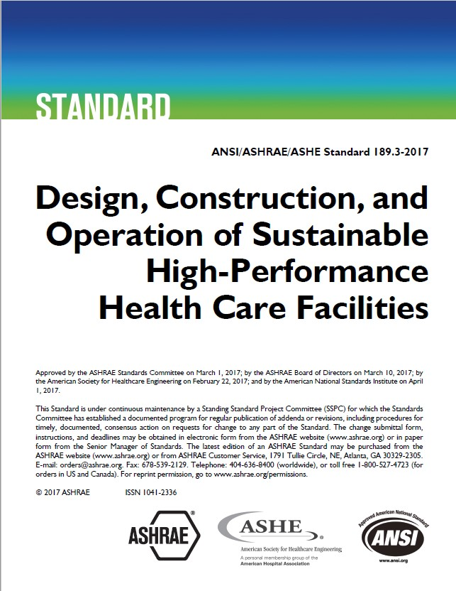 ANSI/ASHRAE/ASHE Standard 189.3-2017: Design, Construction, and Operation of Sustainable High-Performance Health Care Facilities.