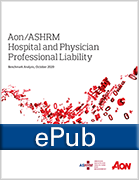 ASHRM/Aon 2020-2021 Hospital and Physician Professional Liability Benchmark Report, ePub Format