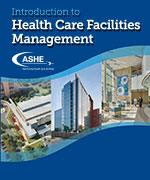 Introduction to Health Care Facilities Management: Print Edition
