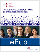 Human Capital in Health Care Organizations Playbook, ePub Format